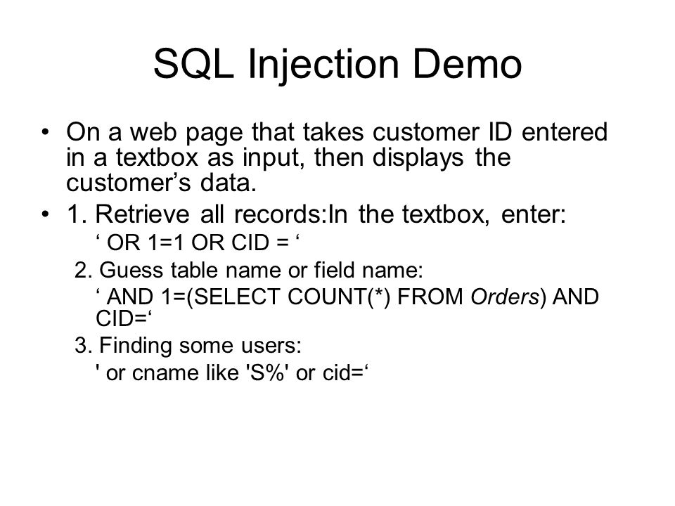 SQL Injection Demo On a web page that takes customer ID entered in a textbox as input, then displays the customers data.