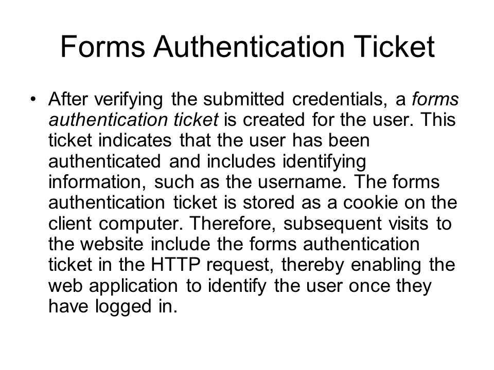 Forms Authentication Flow User Authenti cated.