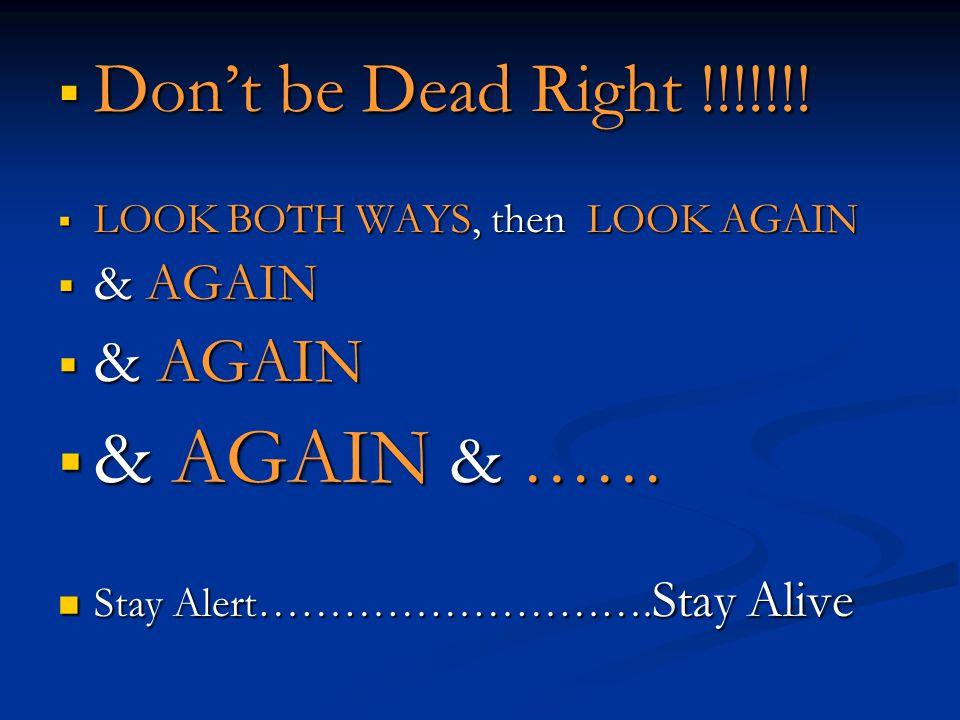 Dont be Dead Right !!!!!!. Dont be Dead Right !!!!!!.
