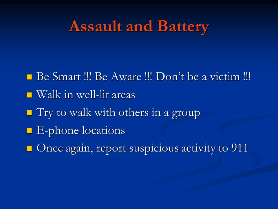 Assault and Battery Be Smart !!. Be Aware !!. Dont be a victim !!.