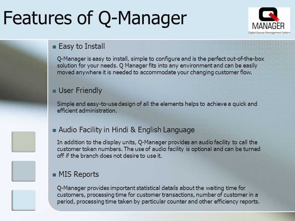 Features of Q-Manager Q-Manager is easy to install, simple to configure and is the perfect out-of-the-box solution for your needs.