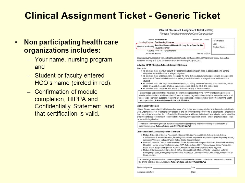 19 Clinical Assignment Ticket - Generic Ticket Non participating health care organizations includes: –Your name, nursing program and –Student or facul