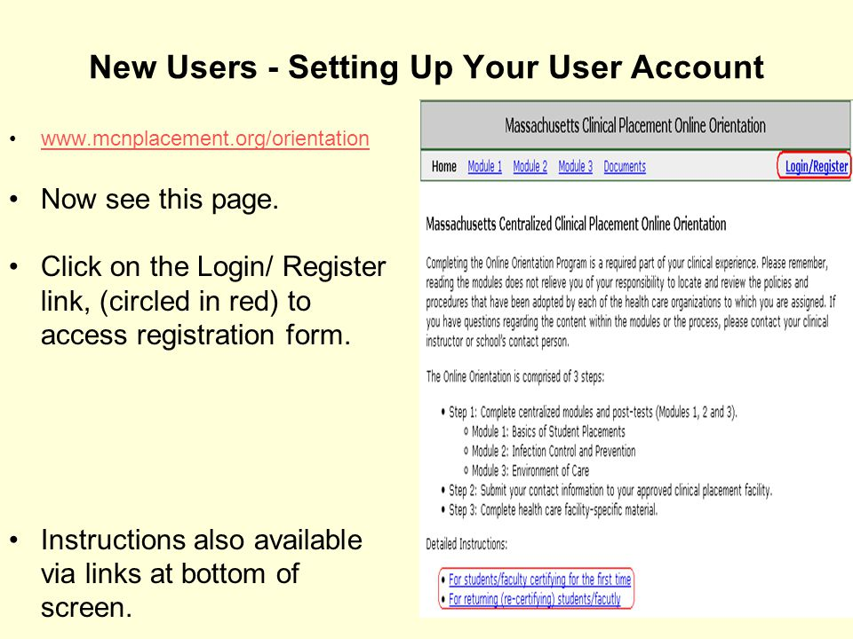 4 New Users - Setting Up Your User Account www.mcnplacement.org/orientation Now see this page. Click on the Login/ Register link, (circled in red) to