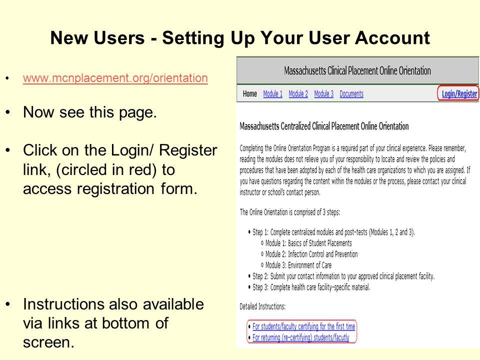 New Users – Registration Login Now see Login Screen.