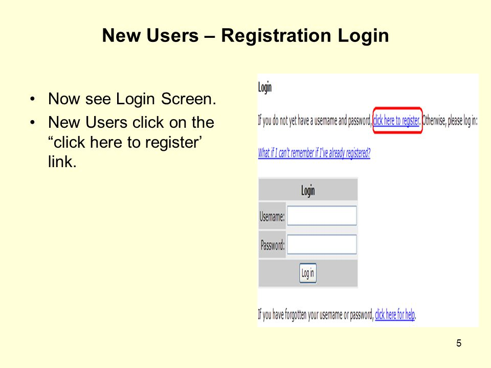 6 New User Registration Form Now see this screen.Complete the form.