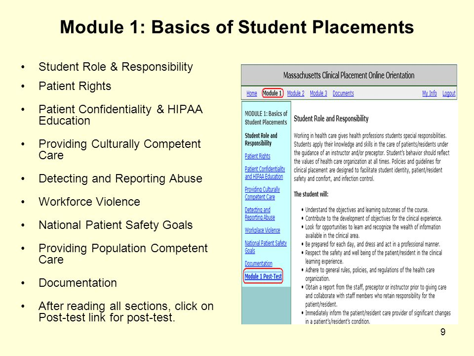 9 Module 1: Basics of Student Placements Student Role & Responsibility Patient Rights Patient Confidentiality & HIPAA Education Providing Culturally C
