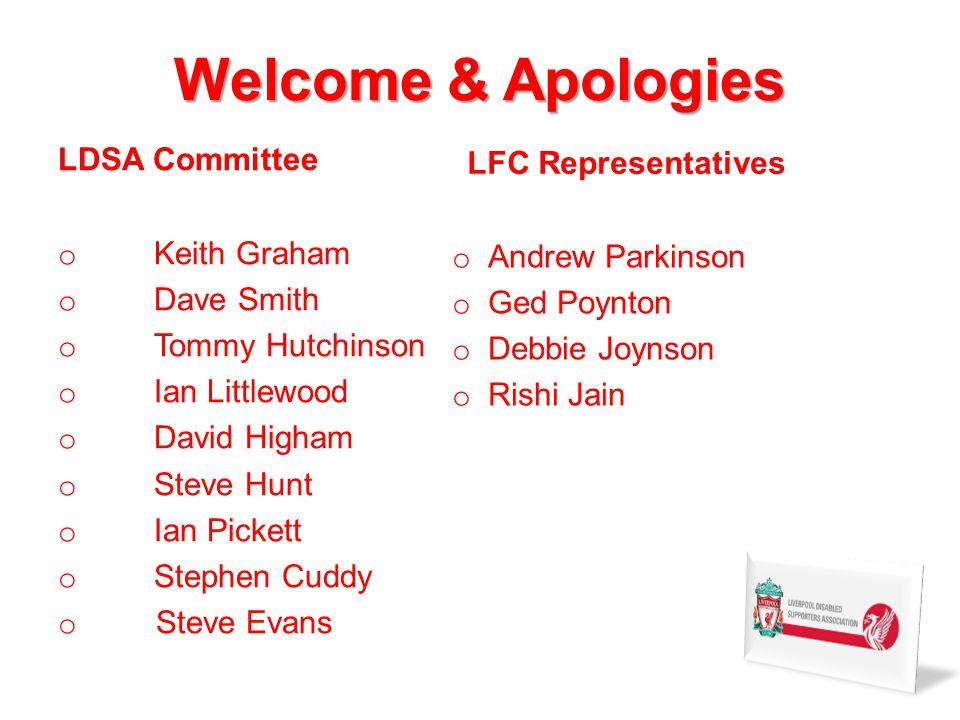 Welcome & Apologies LDSA Committee o Keith Graham o Dave Smith o Tommy Hutchinson o Ian Littlewood o David Higham o Steve Hunt o Ian Pickett o Stephen