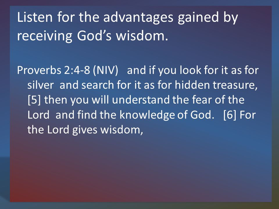 Listen for the advantages gained by receiving Gods wisdom.