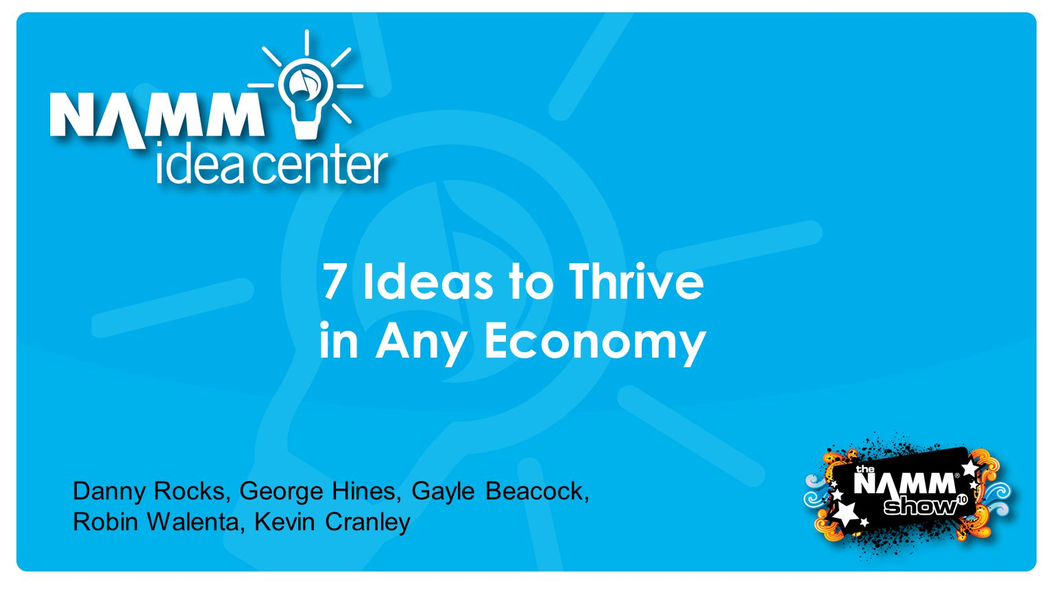 Course Title 7 Ideas to Thrive in Any Economy Danny Rocks, George Hines, Gayle Beacock, Robin Walenta, Kevin Cranley