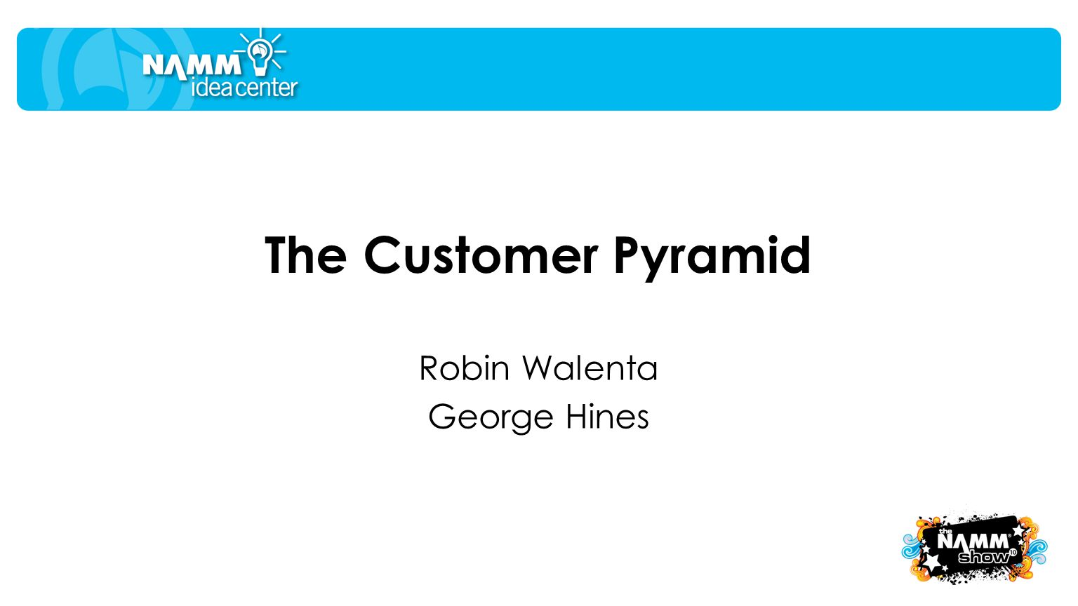 The Customer Pyramid Robin Walenta George Hines