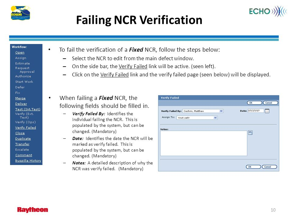 Failing NCR Verification 10 To fail the verification of a Fixed NCR, follow the steps below: – Select the NCR to edit from the main defect window. – O