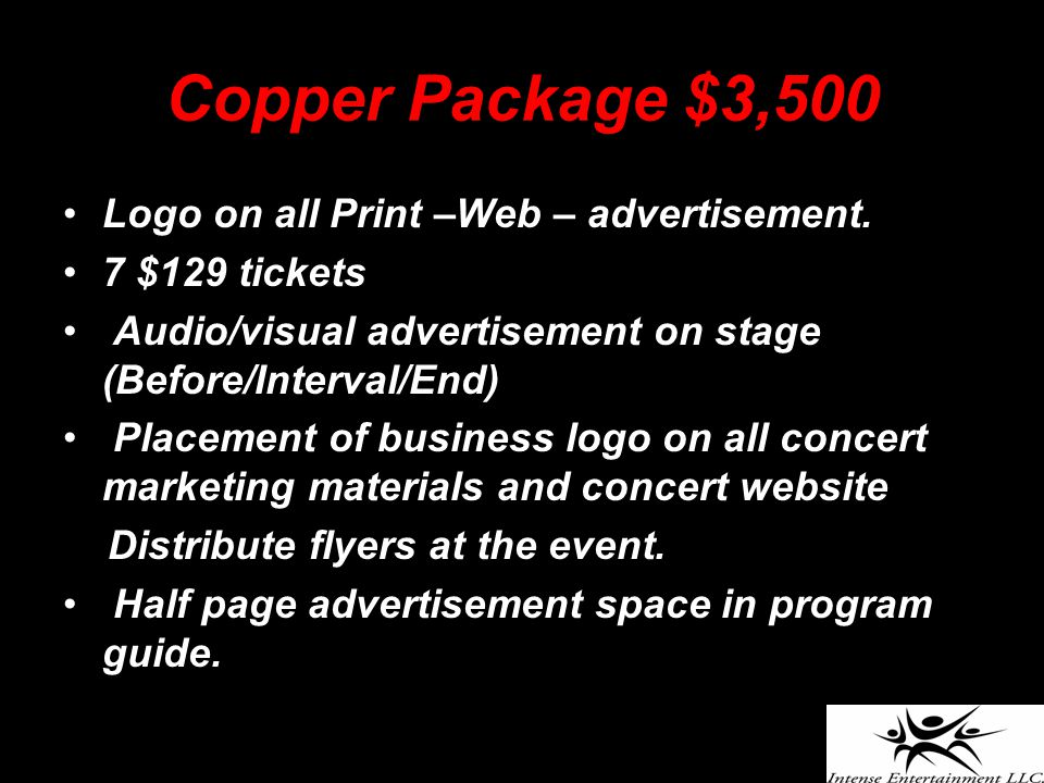 Copper Package $3,500 Logo on all Print –Web – advertisement.