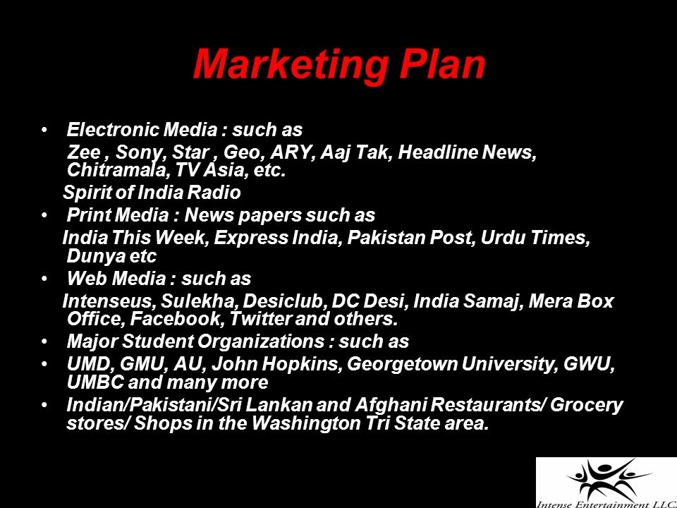 Marketing Plan Electronic Media : such as Zee, Sony, Star, Geo, ARY, Aaj Tak, Headline News, Chitramala, TV Asia, etc.