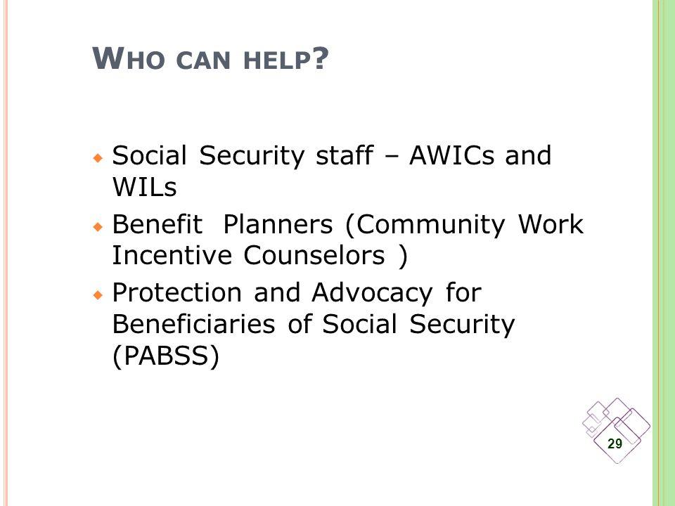 W HO CAN HELP .
