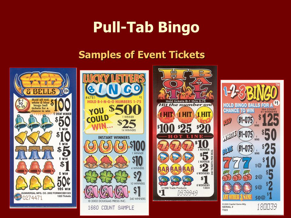 Pull-Tab Bingo Samples of Event Tickets