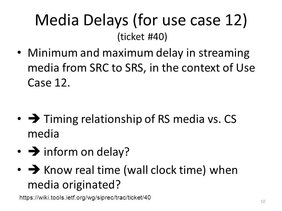Media Delays (for use case 12) (ticket #40) Minimum and maximum delay in streaming media from SRC to SRS, in the context of Use Case 12.