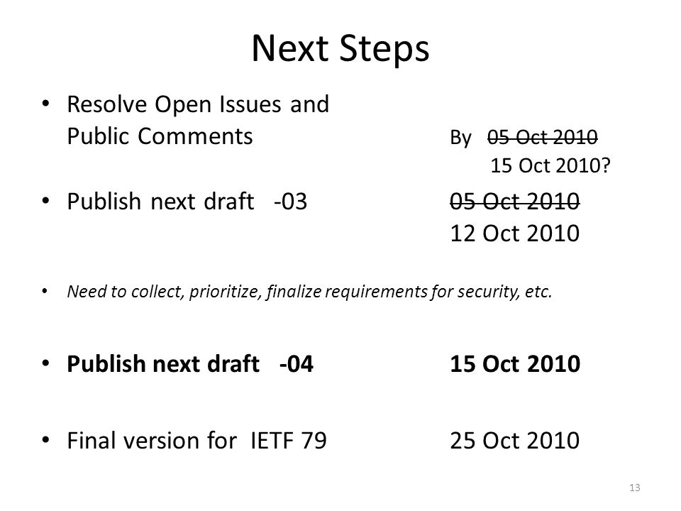 Next Steps Resolve Open Issues and Public Comments By 05 Oct 2010 15 Oct 2010.