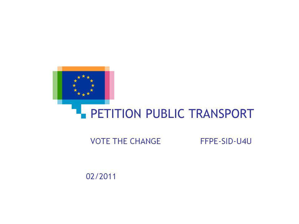 PETITION PUBLIC TRANSPORT VOTE THE CHANGE FFPE-SID-U4U 02/2011
