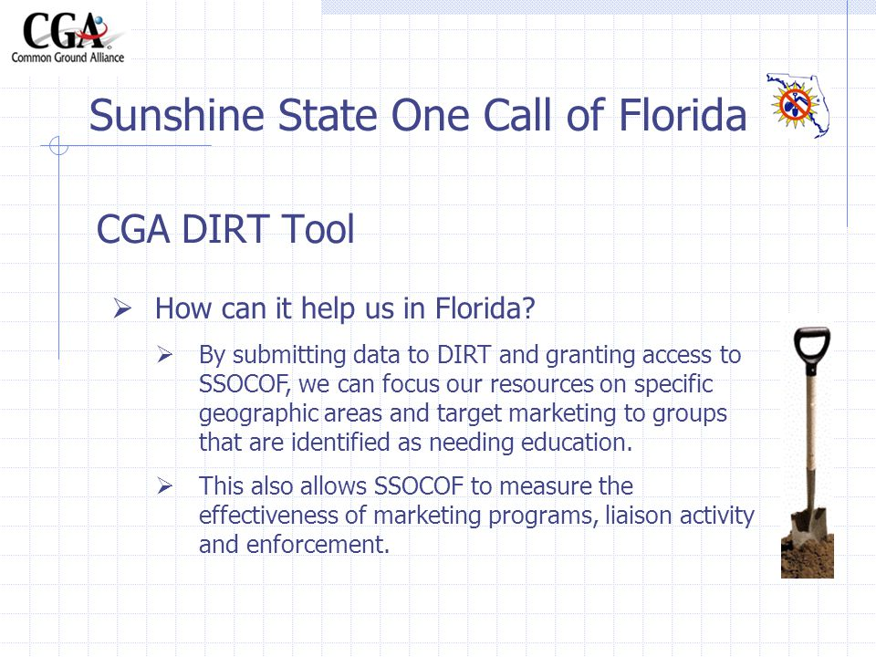 CGA DIRT Tool Sunshine State One Call of Florida How can it help us in Florida.