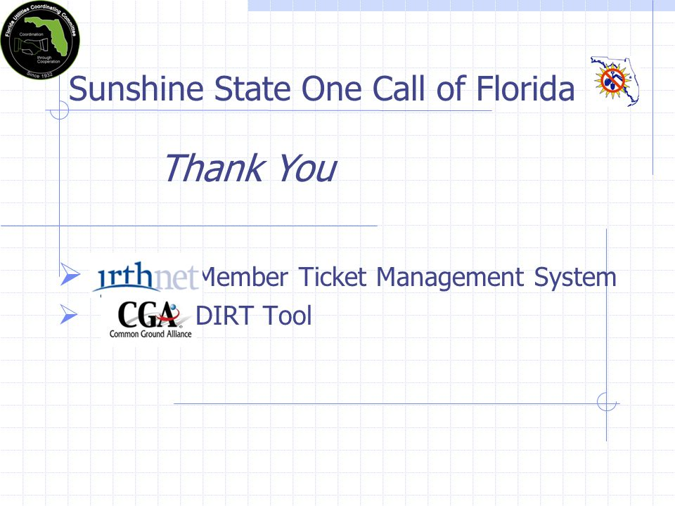 Sunshine State One Call of Florida Member Ticket Management System DIRT Tool Thank You
