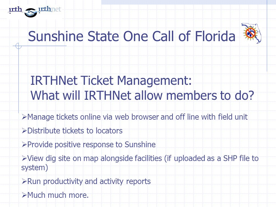 IRTHNet Ticket Management: What will IRTHNet allow members to do.