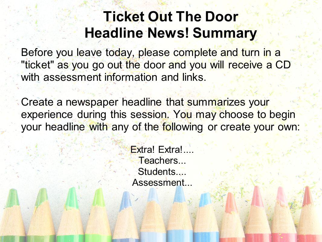 Ticket Out The Door Headline News.