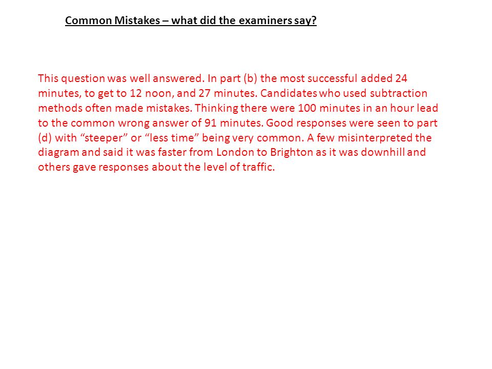 Common Mistakes – what did the examiners say. This question was well answered.
