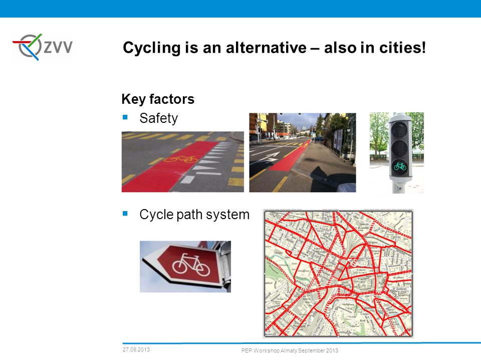 Key factors Safety Cycle path system Cycling is an alternative – also in cities.