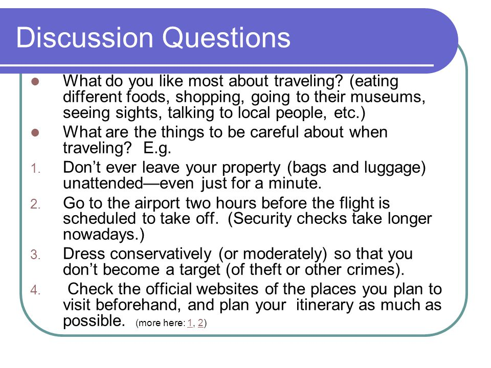 Discussion Questions What do you like most about traveling.