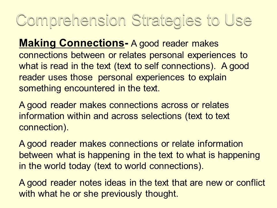 Summarizing- A good reader should be able to give a summary that includes only the important or main ideas.