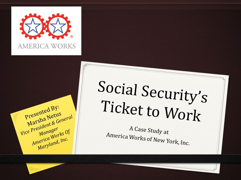 Ticket to Work 0 Working as an EN (Employment Network) since 2008 0 Grounded in a Work First Theory and specialize in full time employment only 0 Program is completely 100% voluntary for SSI/SSDI recipients 0 Working as an ENs, only paid for job retention milestones