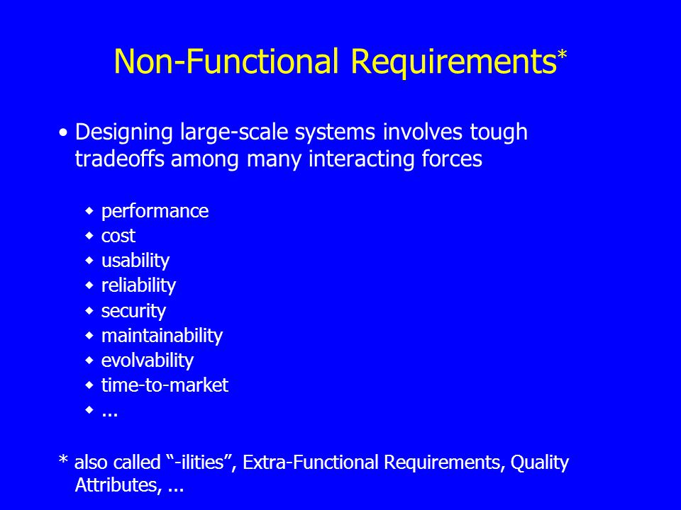 -ilities are most often viewed as evaluation criteria for architectures Most discussions of architectures take these Requirements as evaluation criteria, ie.