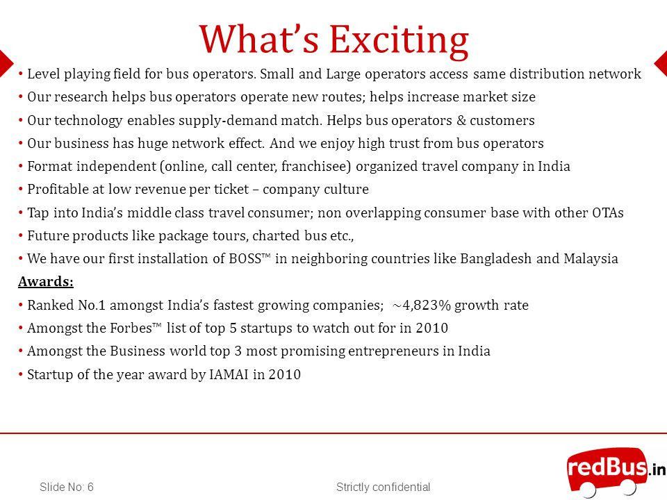 Strictly confidentialSlide No: 6 Whats Exciting Level playing field for bus operators.