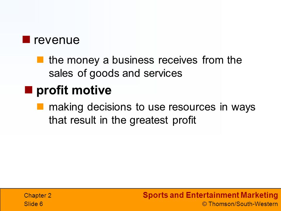 Sports and Entertainment Marketing © Thomson/South-Western Chapter 2 Slide 47 BUDGETS budget a plan for how available funds will be spent The purpose of a budget is to control costs so they do not exceed the funds available.