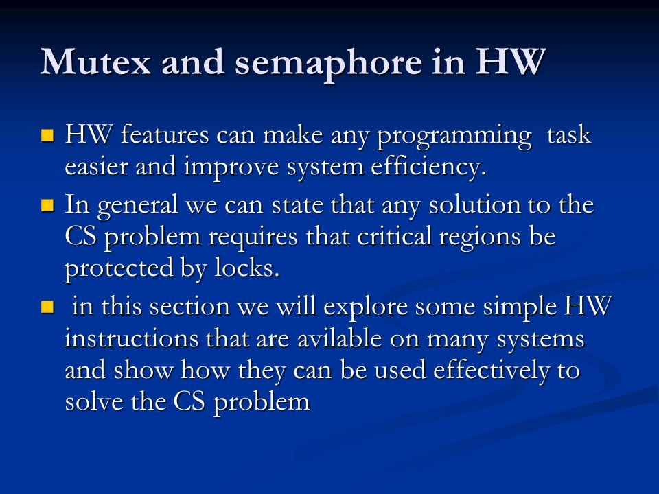 Mutex and semaphore in HW HW features can make any programming task easier and improve system efficiency.