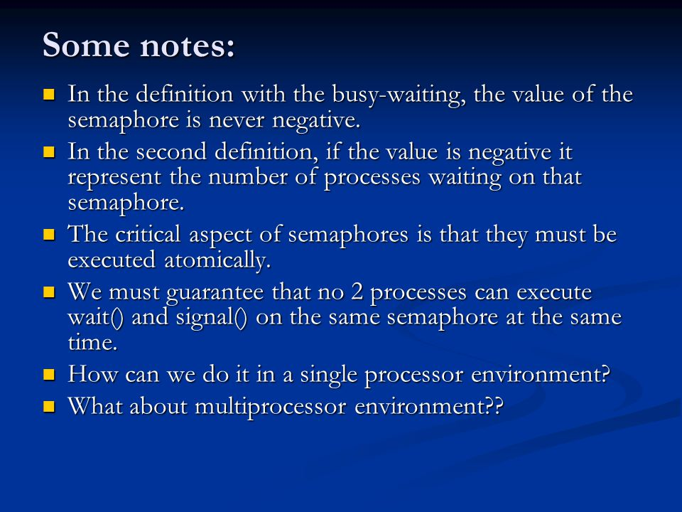 Some notes: In the definition with the busy-waiting, the value of the semaphore is never negative.