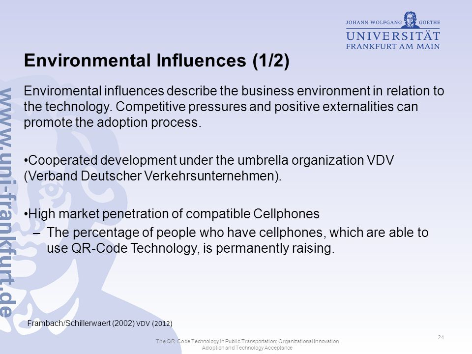 Environmental Influences (1/2) Enviromental influences describe the business environment in relation to the technology.