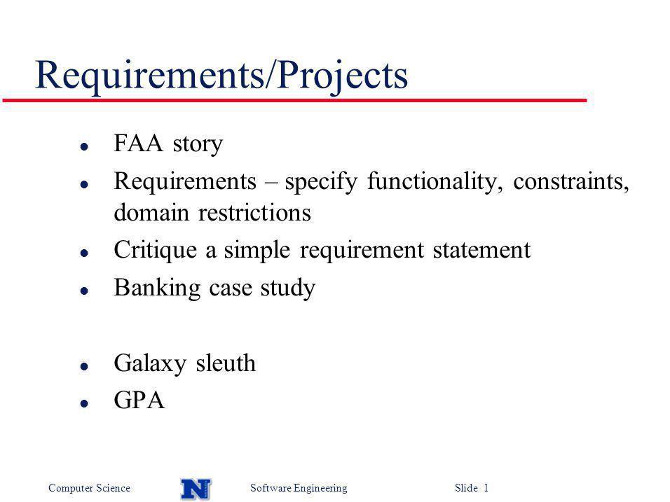 Computer ScienceSoftware Engineering Slide 12 Major classes