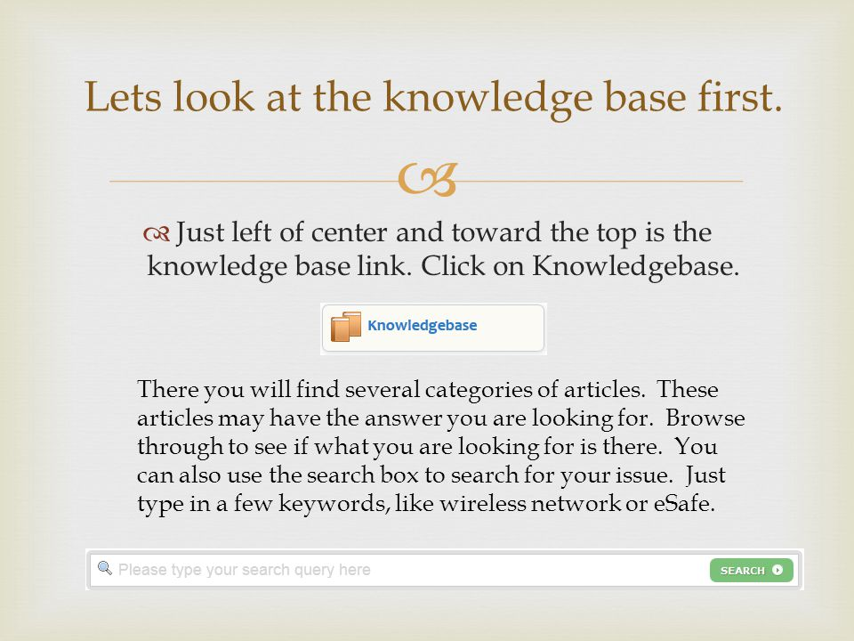 Just left of center and toward the top is the knowledge base link. Click on Knowledgebase. Lets look at the knowledge base first. There you will find