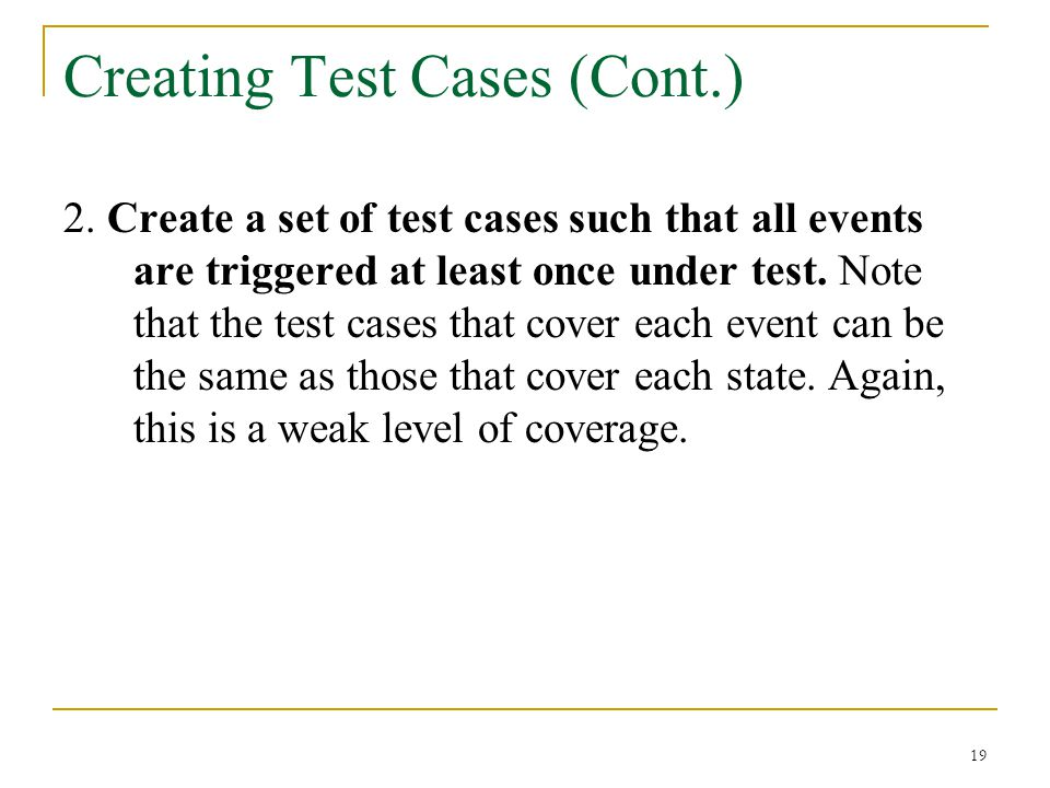 19 Creating Test Cases (Cont.) 2.