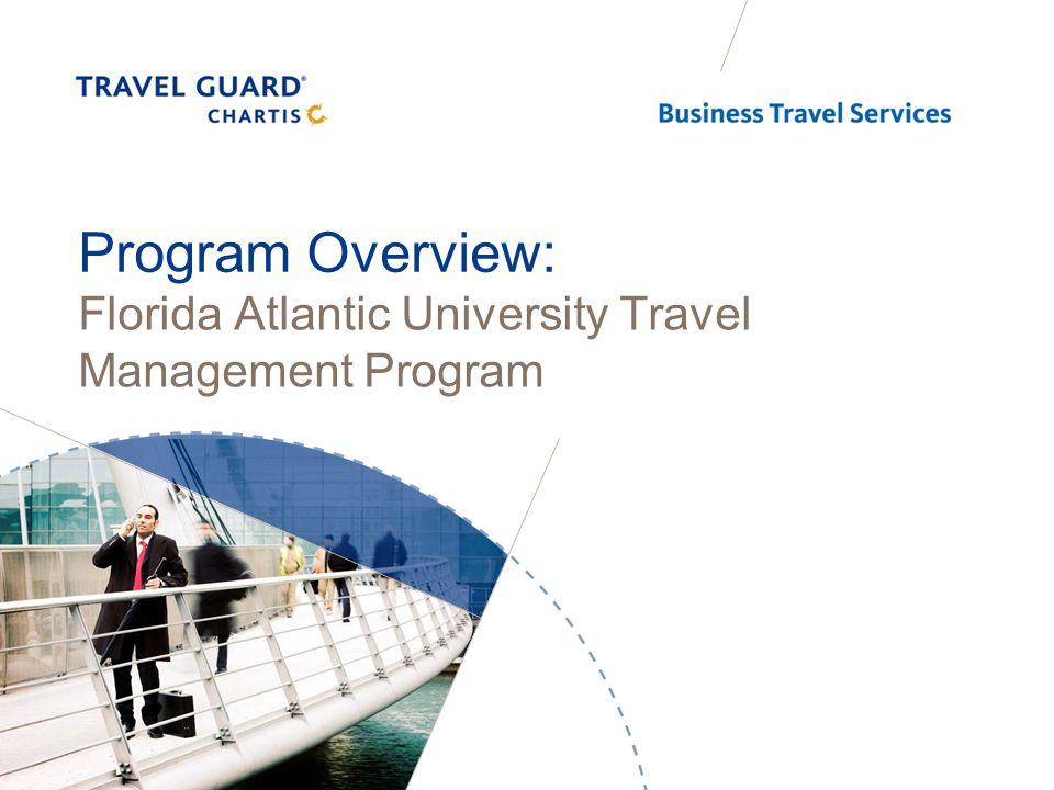 Program Overview: Florida Atlantic University Travel Management Program