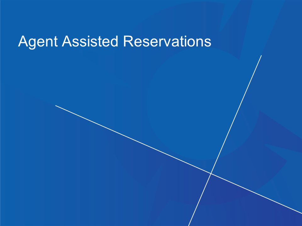 Agent Assisted Reservations