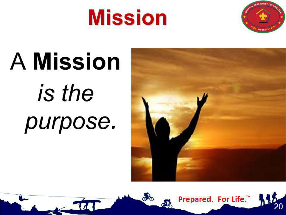 A Mission is the purpose. 20Mission