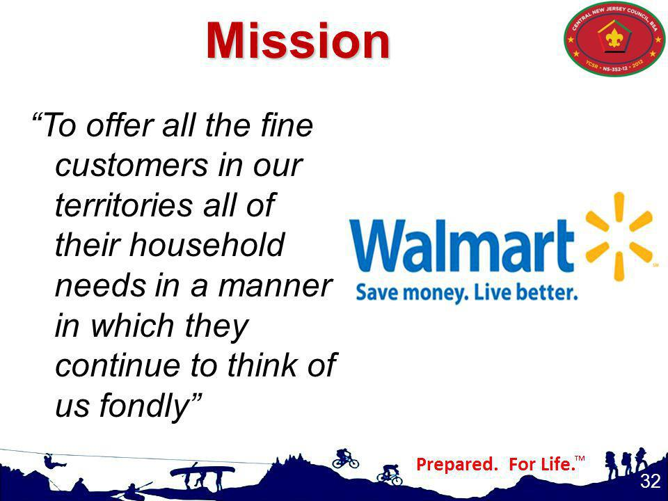 32 To offer all the fine customers in our territories all of their household needs in a manner in which they continue to think of us fondlyMission