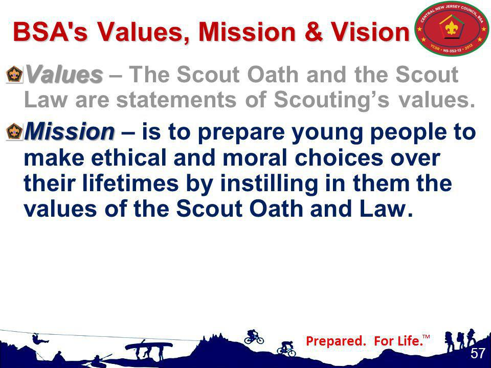 BSA s Values, Mission & Vision BSA s Values, Mission & Vision Values Values – The Scout Oath and the Scout Law are statements of Scoutings values.