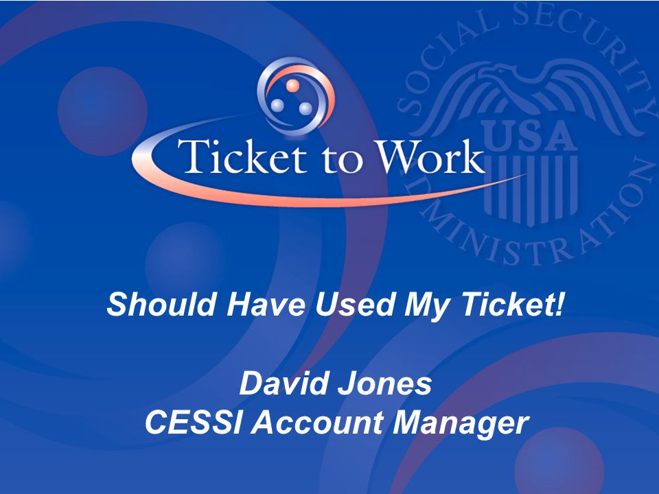 Should Have Used My Ticket! David Jones CESSI Account Manager