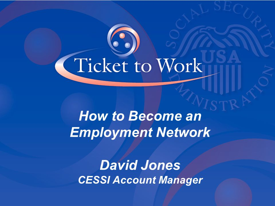 How to Become an Employment Network David Jones CESSI Account Manager
