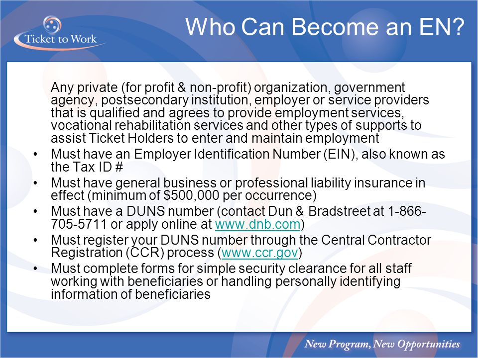 Who Can Become an EN? Any private (for profit & non-profit) organization, government agency, postsecondary institution, employer or service providers