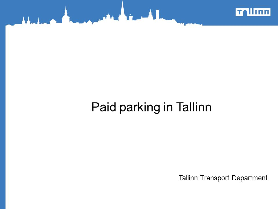 Paid parking in Tallinn Tallinn Transport Department