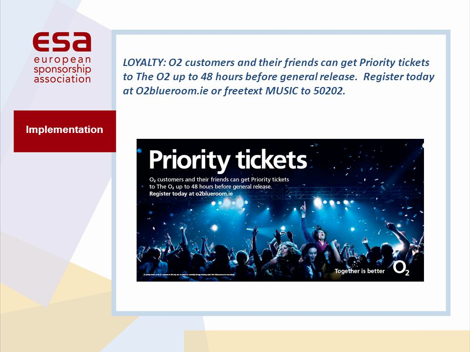 Implementation LOYALTY: O2 customers and their friends can get Priority tickets to The O2 up to 48 hours before general release.